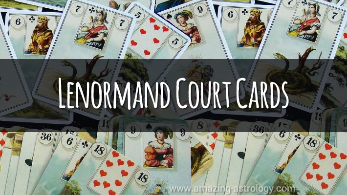 Lenormand Court Cards Meaning