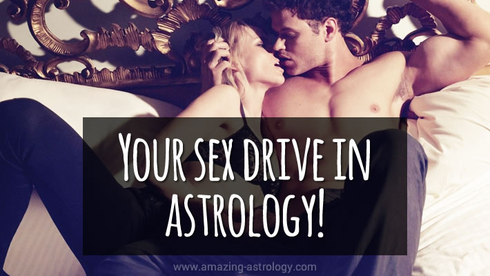 Your sex drive in astrology!