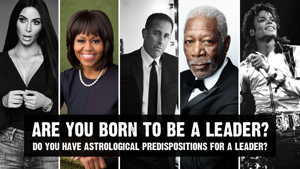 Are you a born leader? - Do you have this astrological predisposition?
