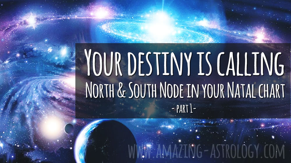 South & North Node - Destiny
