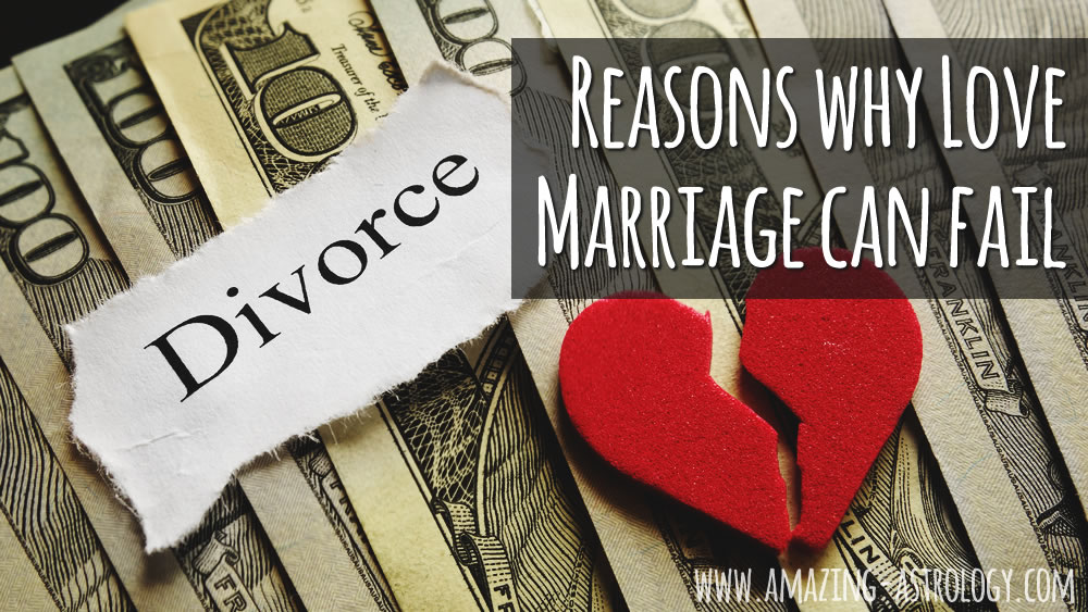 Astrological reasons why Love Marriage fail