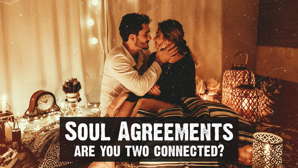 Soul Agreements – are you two connected?