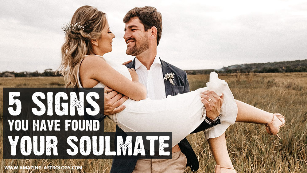 Signs that you've found your soulmate
